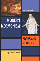Modern Mormonism: Myths and Realities  by  Robert L. Millet