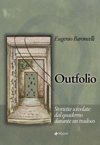 Outfolio: Storiette scivolate dal quaderno durante un trasloco  by  Eugenio Baroncelli