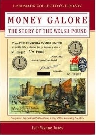 Money Galore: The Story of the Welsh Pound Ivor Wynne Jones