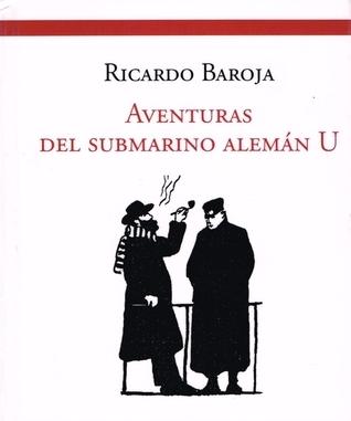 Aventuras del submarino alemán U  by  Ricardo Baroja