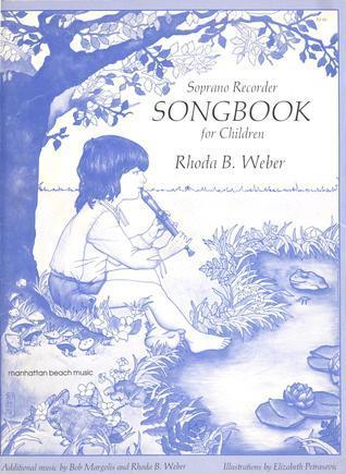 Soprano Recorder Songbook for Children  by  Rhoda B. Weber