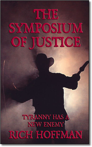 The Symposium of Justice  by  Rich  Hoffman
