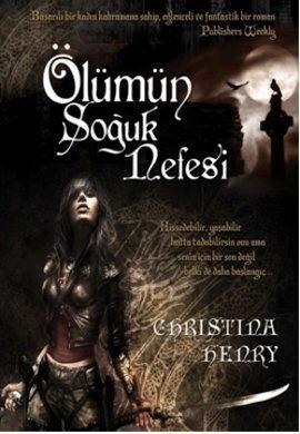 Ölümün Soğuk Nefesi (Black Wings, #1)  by  Christina Henry