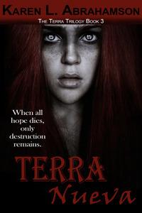 Terra Nueva (The Terra Trilogy Book 3) Karen L. Abrahamson
