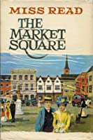 The Market Square (Miss Read Series)  by  Miss Read
