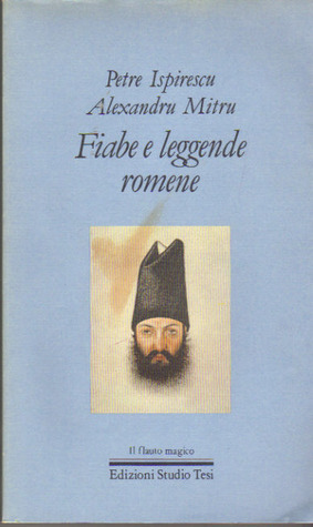 Fiabe e leggende romene  by  Petre Ispirescu