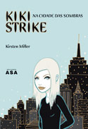 Kiki Strike na Cidade das Sombras  by  Kirsten Miller