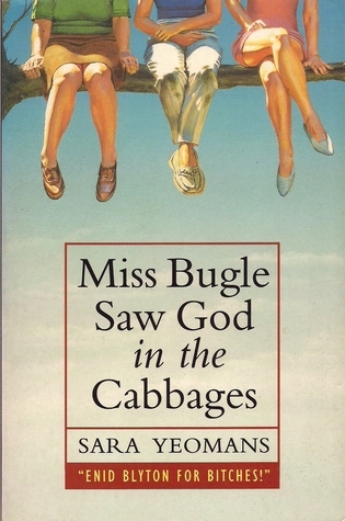 Miss Bugle Saw God in the Cabbages  by  Sara Yeomans