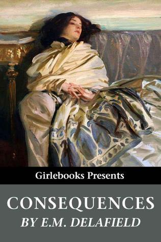 Consequences  by  E.M. Delafield