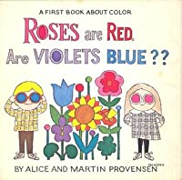 Roses Are Red. Are Violets Blue? A First Book About Color  by  Alice Provensen