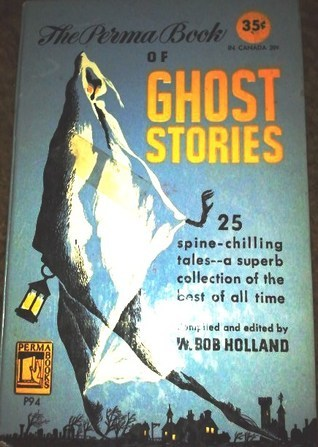 The Perma Book of Ghost Stories W. Bob Holland