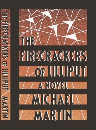 The Firecrackers of Lilliput  by  Michael  Martin