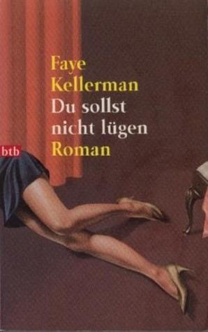 Du sollst nicht lügen (Peter Decker/Rina Lazarus, #5) Faye Kellerman
