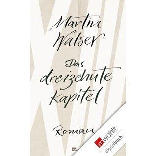 Das dreizehnte Kapitel  by  Martin Walser