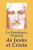 La Enseñanza Original de Jesús Cristo  by  Vladimir Antonov