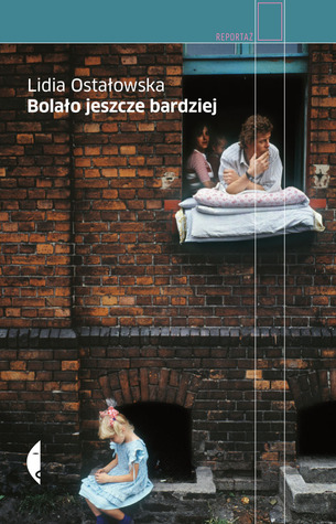 Bolało jeszcze bardziej  by  Lidia Ostałowska