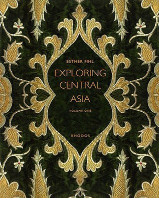 Exploring Central Asia 2 Volume Set  by  Esther Fihl