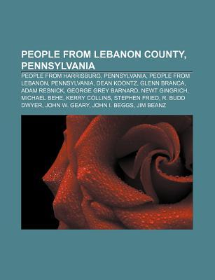 People From Lebanon County, Pennsylvania: Harrisburg City Council Members, Mayors of Harrisburg, Pennsylvania, People From Harrisburg Books LLC