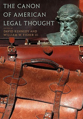The Canon of American Legal Thought David Kennedy