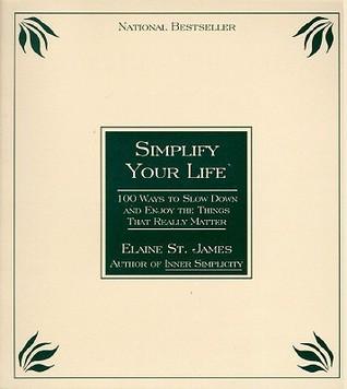 365 Simple Reminders Display: Ways to Keep Life Simple Elaine St. James