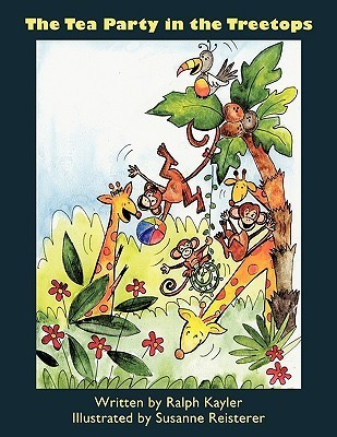 The Tea Party in the Tree Tops  by  Ralph Kayler