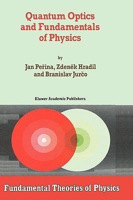 Quantum Optics and Fundamentals of Physics  by  Jan Perina