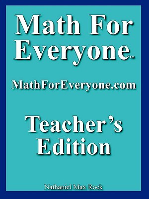 Math for Everyone: Teachers Edition  by  Nathaniel Max Rock