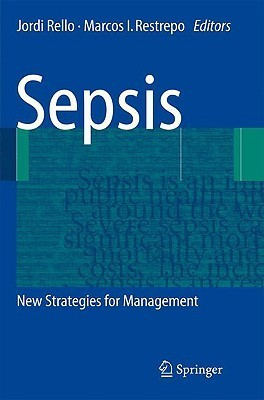 Sepsis: New Strategies for Management  by  Jordi Rello