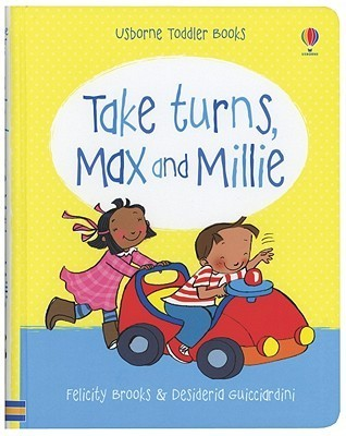 Take Turns, Max and Millie  by  Felicity Brooks