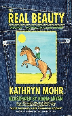 The Real Beauty: Navigating Through Divorce and Moving  by  Kathryn Mohr