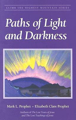 Paths Of Light And Darkness Mark L. Prophet