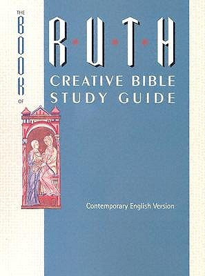 Ruth-A Creative Bible Study Guide Anonymous