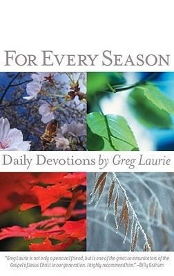 For Every Season: Daily Devotions Greg Laurie