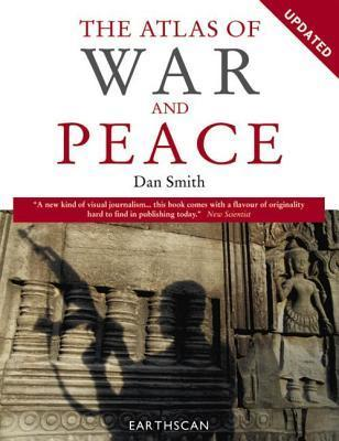 The Atlas Of War And Peace Dan    Smith