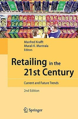 Retailing In The 21st Century: Current And Future Trends  by  Manfred Krafft