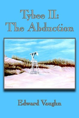 Tybee II: The Abduction  by  Edward Vaughn