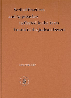 Scribal Practices And Approaches Reflected In The Texts Found In The Judean Desert Emanuel Tov