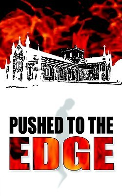 Pushed to the Edge  by  Malachy Trainor