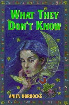 What They Dont Know  by  Anita Horrocks