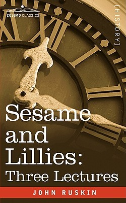 Sesame and Lillies: Three Lectures  by  John Ruskin
