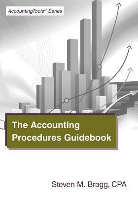 The Accounting Procedures Guidebook Steven M. Bragg