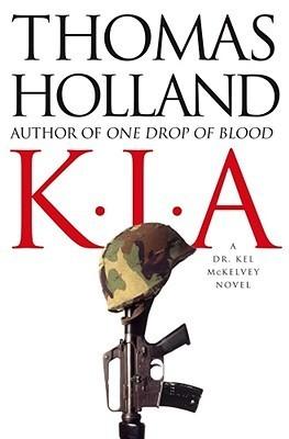 KIA (Kel McKelvey, #2)  by  Thomas Holland