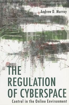 Regulation of Cyberspace Andrew Murray