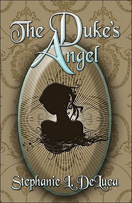 The Dukes Angel  by  Stephanie L. DeLuca