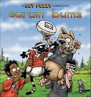 Scrum Bums: A Get Fuzzy Collection  by  Darby Conley