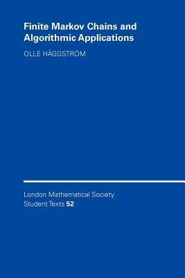 Finite Markov Chains and Algorithmic Applications Olle Haggstrom