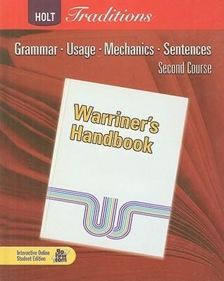 Holt Traditions: Warriners Handbook, Second Course: Grammar, Usage, Mechanics, Sentences  by  John E. Warriner