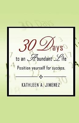 30 Days to an Abundant Life Kathleen A. Jimenez