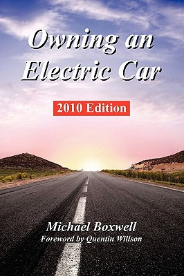 Owning an Electric Car - 2010 Edition  by  Michael Boxwell
