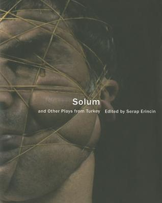 Solum and Other Plays from Turkey  by  Serap Erincin